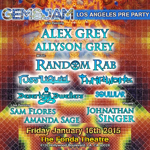 gem and jam la pre party alex grey allyson grey random rab russliquid thriftworks soulular desert dwellers