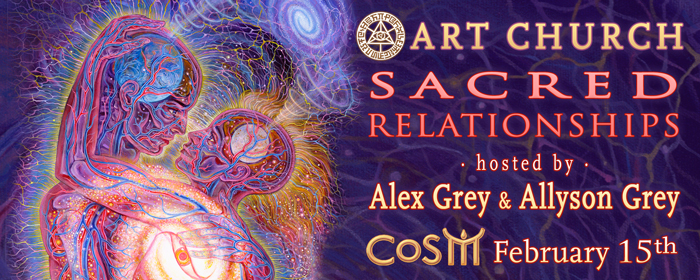 the art of love sacred relationships art church valentines weekend cosm alex grey allyson grey