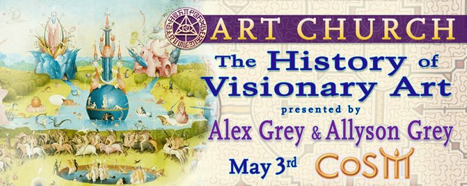 history of visionary art cosm alex grey allyson grey