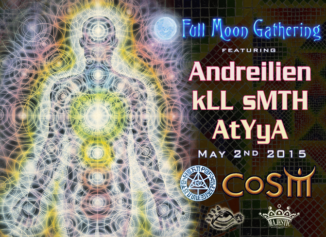 full moon gathering kll smith atyya cosm may 2 2015