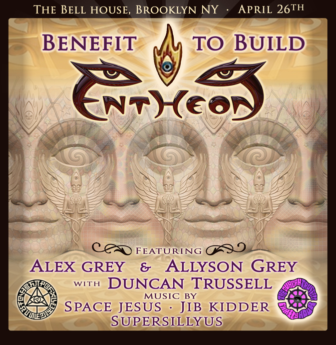 benefit to build entheon alex grey allyson grey dincan trussell space jesus jib kidder supersillyus bell house